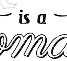 HG Wells is a woman Sticker
