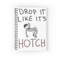 Drop it like its Hotch Spiral Notebook