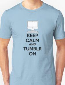 Keep calm and Tumblr on Unisex T-Shirt