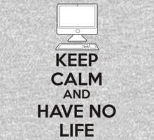 Keep calm and have no life Kids Tee