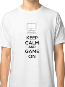 Keep calm and game on Classic T-Shirt