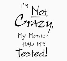 TBBT - I'm Not Crazy, My Mother Had Me Tested! Women's Fitted Scoop T-Shirt