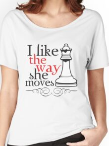 I Like The Way She Moves Women's Relaxed Fit T-Shirt