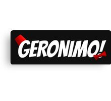GERONIMO!  (White Text) Canvas Print