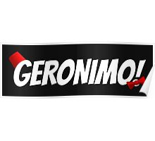 GERONIMO!  (White Text) Poster