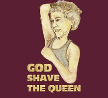 God Shaved the Queen Unisex T-Shirt