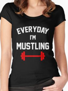 Everyday I'm Mustling Women's Fitted Scoop T-Shirt