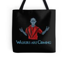 Walkers Are Coming Thriller!  Tote Bag