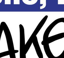 Hello, I'm Baked  Sticker