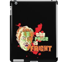 The Price is Fright iPad Case/Skin