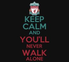 KEEP CALM AND YOU WILL NEVER WALK ALONE by alexcool