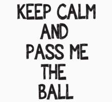 Keep calm and pass me the ball (Berbatov) by Sam Stringer