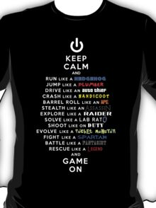 Keep Calm and Game On! T-Shirt