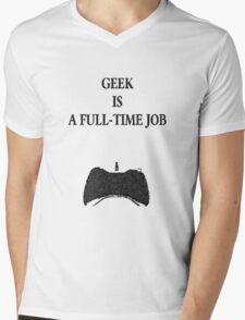Geek is a full-time job Mens V-Neck T-Shirt