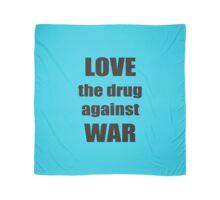 LOVE the drug against WAR Scarf