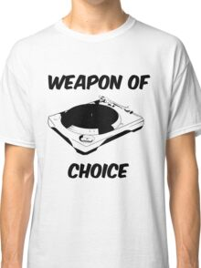 Dj Weapon of Choice Turntable T Shirts Classic T-Shirt