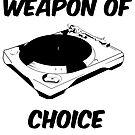Dj Weapon of Choice Turntable T Shirts by humanwurm