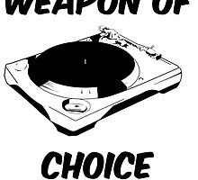 Dj Weapon of Choice Turntable T Shirts by humanwurm