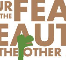 Sometimes you gotta get through your fear... Sticker
