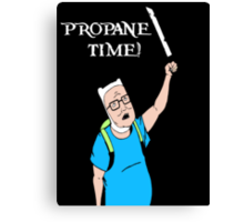 Propane Time  Canvas Print