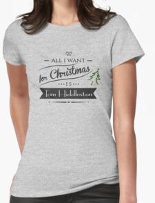 all i want for christmas is Tom Hiddleston T-Shirt