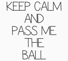 Keep Calm And Pass Me The Ball - Berbatov by Neil K