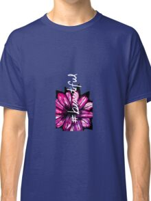 """""""# Beautiful"""" with Purple Hand Painted Flowers Classic T-Shirt"""