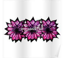 """# Beautiful"" with Purple Hand Painted Flowers Poster"