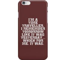 I'm a Time Traveller (white) iPhone Case/Skin