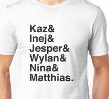 Kaz & Inej & Jesper & Wylan & Nina & Matthias. (Six of Crows) Unisex T-Shirt