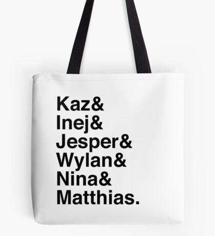 Kaz & Inej & Jesper & Wylan & Nina & Matthias. (Six of Crows) Tote Bag