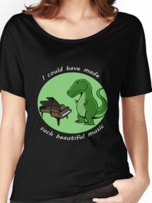 I could have made such beautiful music Women's Relaxed Fit T-Shirt