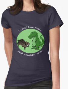 I could have made such beautiful music Womens Fitted T-Shirt