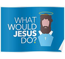 What Would Jesus Do? - [Tab Society] Poster