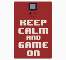 Keep Calm and Game On by cerealfordinner