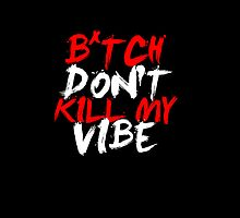 Kendrick Lamar - B*tch, Don't Kill My Vibe by briexboom