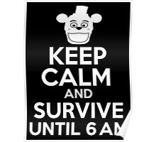Keep Calm And Survive Until 6 AM Poster