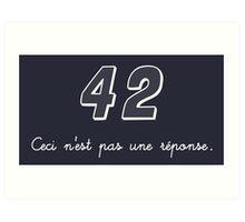 42 n'est pas une réponse Art Print