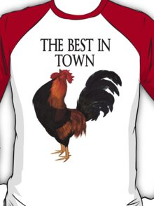 The Best in Town .. Tee T-Shirt