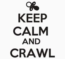 Keep Calm And Crawl Kids Tee