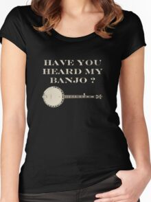 Have You Heard My Banjo Women's Fitted Scoop T-Shirt
