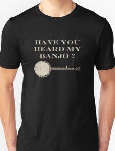 Have You Heard My Banjo T-Shirt