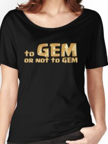 To GEM or not to GEM Women's Relaxed Fit T-Shirt