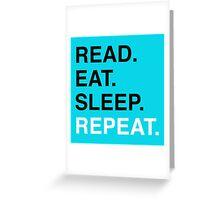Read. Eat. Sleep. Repeat. (Blue) Greeting Card