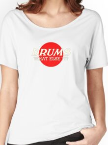 Drums What Else Women's Relaxed Fit T-Shirt