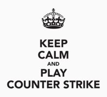 Keep Calm and Play Counter Strike Kids Clothes