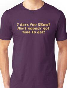 7 Days for XBow? Unisex T-Shirt