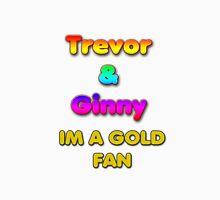 Trevor & Ginny -GOLD FAN- Unisex T-Shirt
