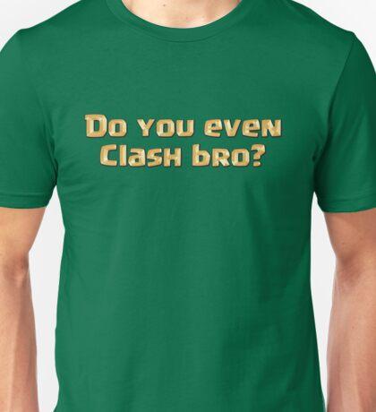 Do You Even Clash Bro? Unisex T-Shirt