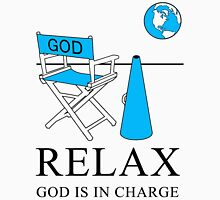 Relax God is in Charge Inverse Unisex T-Shirt